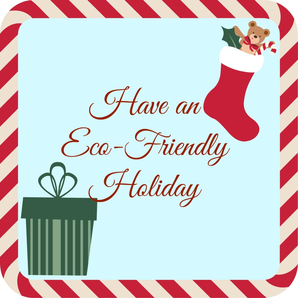 Have an Eco-Friendly Holiday