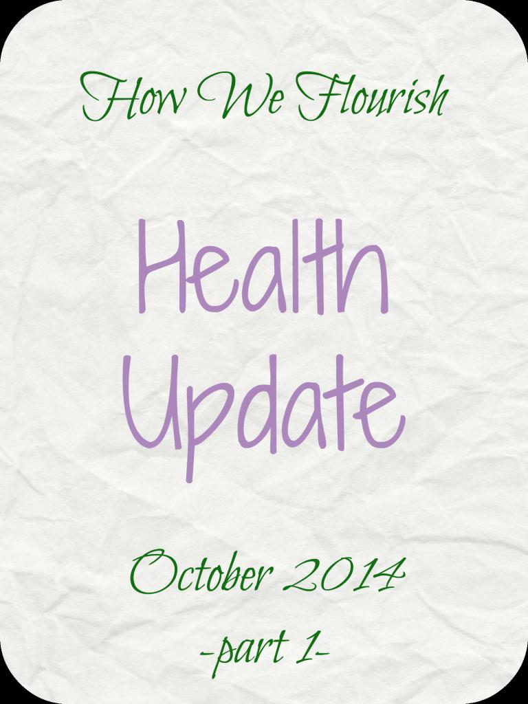 Health Update – October 2014, part 1