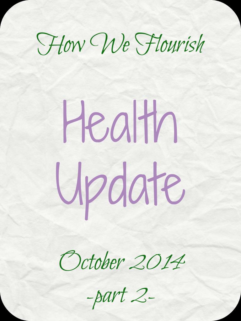Health Update – October 2014, part 2